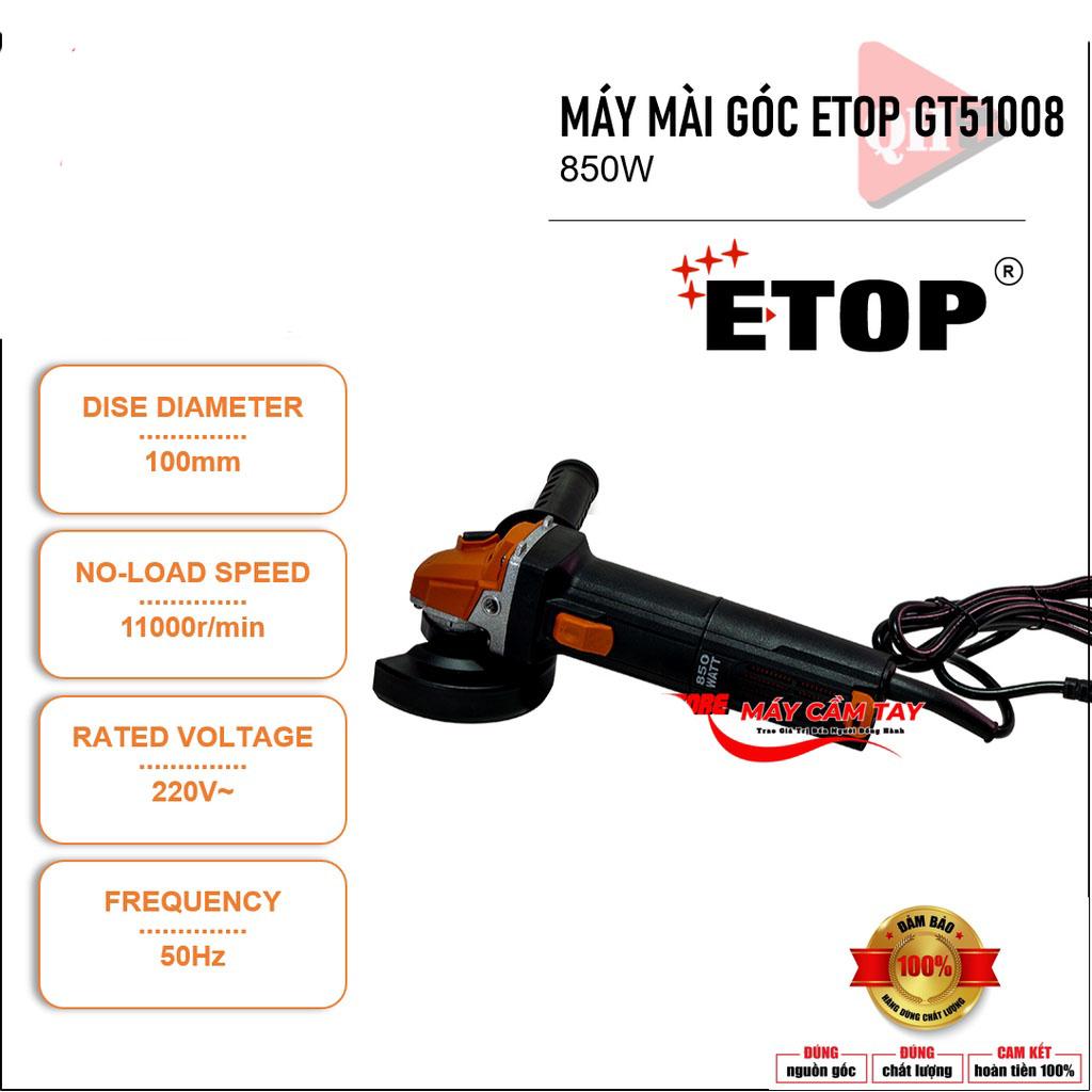 Máy Mài Góc Cầm Tay ETOP-51008 Thái Lan